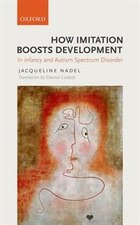 How Imitation boosts Development: In infants and in children with ASD
