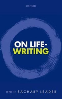 Book On Life-Writing by Zachary Leader