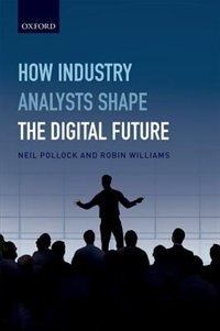 Book How Industry Analysts Shape the Digital Future by Neil Pollock