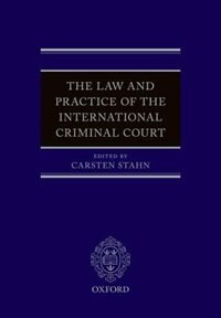 Book The Law and Practice of the International Criminal Court by Carsten Stahn