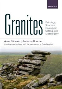 Book Granites: Petrology, Structure, Geological Setting, and Metallogeny by Anne Nedelec