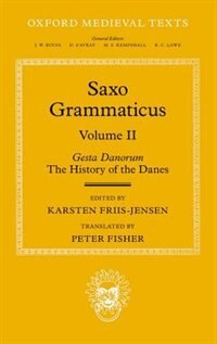 Book Saxo Grammaticus (Volume II): Gesta Danorum: The History of the Danes by Karsten Friis-Jensen
