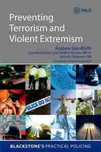 Preventing Terrorism and Violent Extremism by Andrew Staniforth