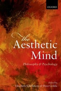 Book The Aesthetic Mind: Philosophy and Psychology by Elisabeth Schellekens