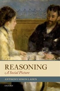 Book Reasoning: A Social Picture by Anthony Simon Laden