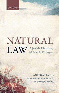 Natural Law: A Jewish, Christian, and Islamic Trialogue