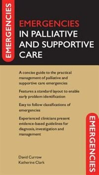 Book Emergencies in Palliative and Supportive Care by David Currow