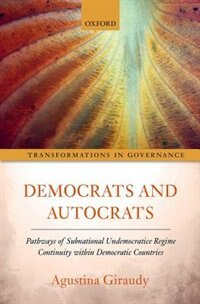 Book Democrats and Autocrats: Pathways of Subnational Undemocratic Regime Continuity within Democratic… by Agustina Giraudy