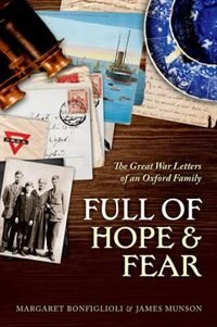 Book Full of Hope and Fear: The Great War Letters of an Oxford Family by Margaret Bonfiglioli