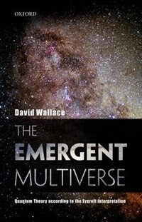 Book The Emergent Multiverse: Quantum Theory according to the Everett Interpretation by David Wallace