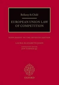 Book Bellamy and Child: European Union Law of Competition: Supplement to the Seventh Edition by Laura Elizabeth John
