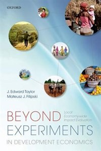 Book Beyond Experiments in Development Economics: Local Economy-wide Impact Evaluation by J. Edward Taylor