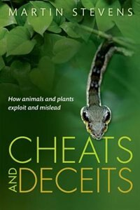 Book Cheats and Deceits: How Animals and Plants Exploit and Mislead by Martin Stevens