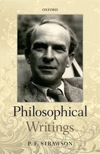 Book Philosophical Writings by Strawson, Peter