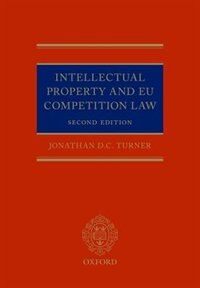 Book Intellectual Property and EU Competition Law by Jonathan D. C. Turner