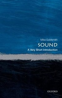 Book Sound: A Very Short Introduction by Mike Goldsmith
