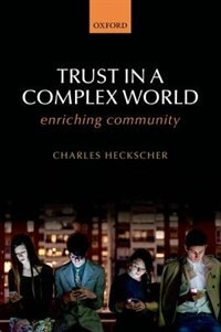 Book Trust in a Complex World: Enriching Community by Charles Heckscher
