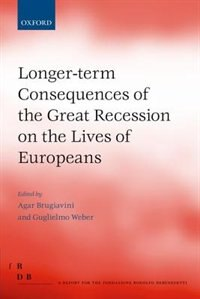 Book Longer-term Consequences of the Great Recession on the Lives of Europeans by Agar Brugiavini