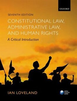 Book Constitutional Law, Administrative Law, and Human Rights: A Critical Introduction by Ian Loveland
