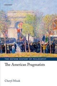 Book The American Pragmatists by Cheryl Misak