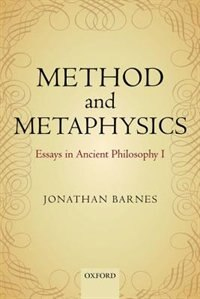 Book Method and Metaphysics: Essays in Ancient Philosophy I by Jonathan Barnes