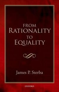 Book From Rationality to Equality by James P. Sterba