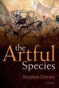 Book The Artful Species: Aesthetics, Art, and Evolution by Stephen Davies