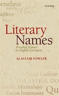 Book Literary Names: Personal Names in English Literature by Alastair Fowler