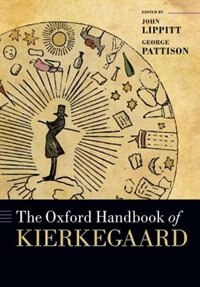 Book The Oxford Handbook of Kierkegaard by John Lippitt