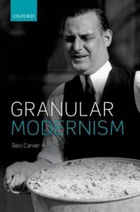 Book Granular Modernism by Beci Carver