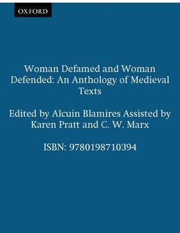 Book Woman Defamed and Woman Defended: An Anthology of Medieval Texts by Karen Pratt