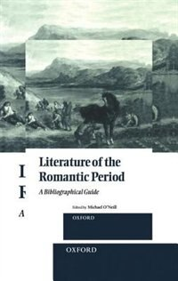 Book Literature of the Romantic Period: A Bibliographical Guide by Michael ONeill