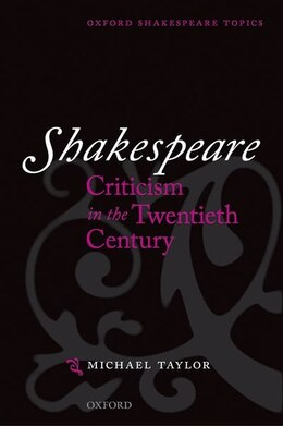 Book Shakespeare Criticism in the Twentieth Century by Michael Taylor