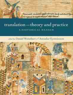 Translation - Theory and Practice: A Historical Reader by Daniel Weissbort