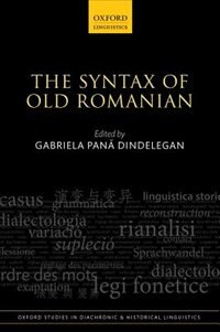 Book The Syntax of Old Romanian by Gabriela Pana Dindelegan