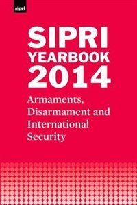 Book SIPRI Yearbook 2014: Armaments, Disarmament and International Security by Stockholm International Peace Research Institute