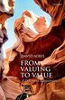 From Valuing to Value: Towards a Defense of Subjectivism