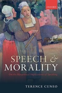 Book Speech and Morality: On the Metaethical Implications of Speaking by Terence Cuneo