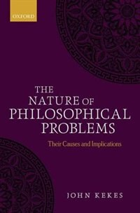 Book The Nature of Philosophical Problems: Their Causes and Implications by John Kekes