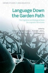 Book Language Down the Garden Path: The Cognitive and Biological Basis for Linguistic Structures by Montserrat Sanz
