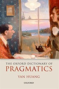 Book The Oxford Dictionary of Pragmatics by Yan Huang