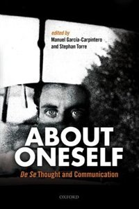 Book About Oneself: De Se Thought and Communication by Manuel Garcia-Carpintero