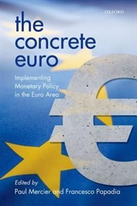Book The Concrete Euro: Implementing Monetary Policy in the Euro Area by Paul Mercier