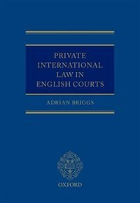 Book Private International Law in the English Courts by Adrian Briggs