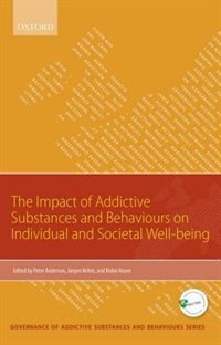 Book Impact of Addictive Substances and Behaviours on Individual and Societal Well-being by Peter Anderson