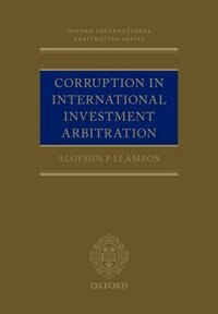 Book Transnational Corruption in International Investment Arbitration by Aloysius P. Llamzon