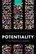 Potentiality: From Dispositions to Modality by Barbara Vetter