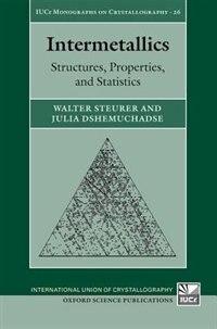 Book Intermetallics: Structures, Properties, and Statistics by Walter Steurer