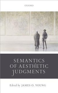 Book The Semantics of Aesthetic Judgements by James O. Young