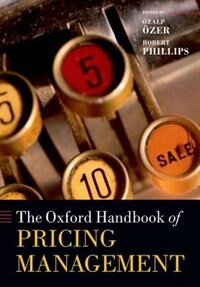 Book The Oxford Handbook of Pricing Management by Ozalp Ozer
